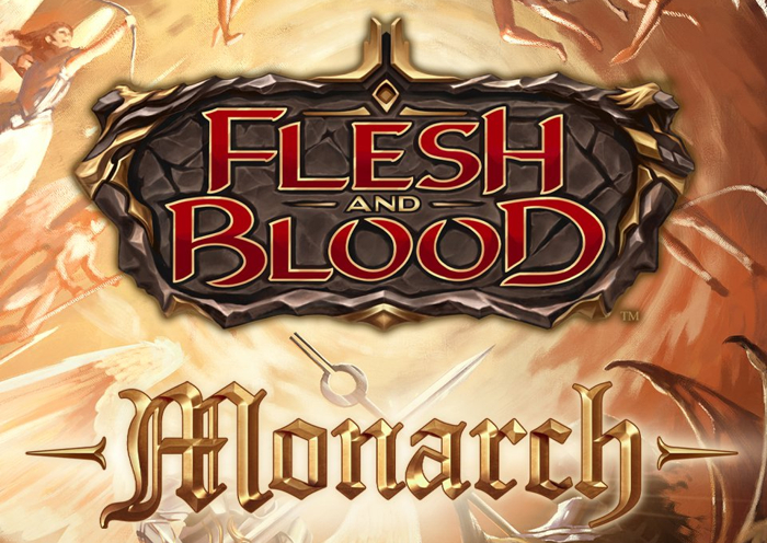 Flesh and Blood Monarch Unlimited